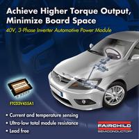 3-Phasen-Umrichter-Leistungsmodul mit variabler Geschwindigkeit von Fairchild Semiconductor für Automotive-Systeme ermöglicht hohes Drehmoment, niedrigeren Treibstoffverbrauch und geringere CO2-Emissi