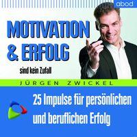 """Das neue Hörbuch """"Motivation und Erfolg sind kein Zufall"""""""