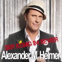 Alexander M. Helmer - Der König im Revier