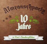 Almrauschparty - 10 Jahre Almrausch auf Rosis Sonnbergstuben