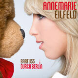Annemarie Eilfeld - Barfuss durch Berlin
