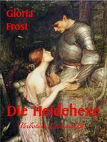 """Spannende Ferienlektüre von Gloria Frost: """"Die Heidehexe"""""""