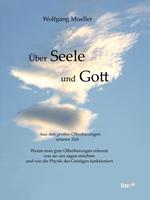 Wolfgang Mueller, Über Seele und Gott