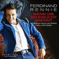 Ferdinand Rennie - Wenn die Sehnsucht brennt