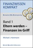 Eltern werden-Finanzen im Griff: E-Book Serie FinanzwissenKompakt