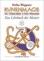 PRESSEMITTEILUNG / Buch-Neuerscheinung: Runenmagie in Theorie und Praxis. Das Lehrbuch der Meister. Autor Heiko Weppner