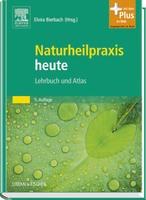 Naturheilpraxis heute von Elvira Bierbach erscheint neu in der 5. Auflage