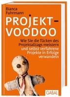 Projekt-Voodoo®: das Buch gegen die Tücken des Projektalltags
