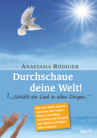 Anastasia Rödiger, Durchschaue deine Welt!