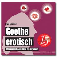 Goethe erotisch: Den Klassiker gibt es jetzt auch wasserfest für die Badewanne