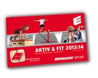 AKTIV & FIT - Alles für ein bewegtes Leben: Neuer Katalog von ERHARD SPORT
