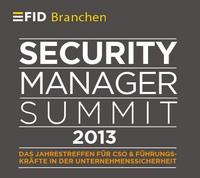 Security Manager Summit 2013 diskutiert Anforderungen an Sicherheitsverantwortliche in Industrie und Handel