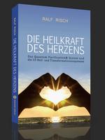Die Heilkraft des Herzens – Ralf Risch