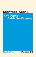 """Neuerscheinung: Gedichtband """"Anti Aging - Ovids Verjüngung"""" von Manfred Klenk"""