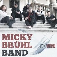 Micky Brühl Band - Von vorne