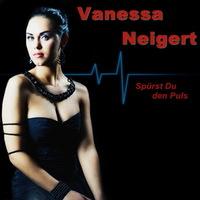 Vanessa Neigert - Spürst Du den Puls
