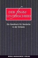 Verstehen Sie die Schweizer? Buchtipp: «Der feine Unterschied - Ein Handbuch für Deutsche in der Schweiz»