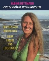 Sabine Dettmann, Zwiegespräche mit meiner Seele