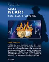 Alles klar! - Geld, Cash, Crash & Co.