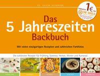 """Welche Torten schmecken in den kalten Wintermonaten am besten? Das """"5 Jahreszeiten Backbuch"""" liefert originelle Antworten"""