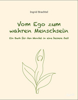 Ingrid Brachtel, Vom Ego zum wahren Menschsein
