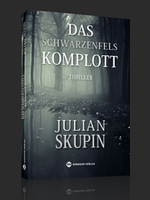 Das Schwarzenfels-Komplott – Julian Skupin