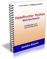 """Erstveröffentlichung: Insiderreport """"Headhunter Mythen durchschauen"""""""