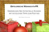 Erfolgreiche Weihnachts-PR: Mit nützlichen Tipps zum Festtag überzeugen