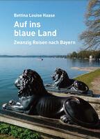 """Bayern-Reiseführer """"Auf ins blaue Land"""" als Weihnachtsgeschenk"""