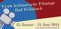 Vierte Kulinarische Filmtage Bad Feilnbach 25. Januar - 21. Juni 2014