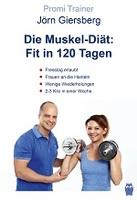 """Promi-Trainer Jörn Giersberg bringt sein erstes Buch raus! """"Die Muskel-Diät: Fit in 120 Tagen"""""""