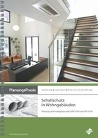 Planung und Auslegung von Schallschutzmaßnahmen in Wohngebäuden nach DIN 4109 und VDI 4100