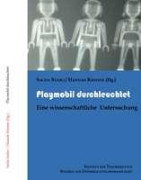 """""""Playmobil durchleuchtet"""". Eine wissenschaftliche Würdigung zum 40ten Geburtstag von Playmobil"""