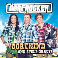 Dorfrocker - Dorfkind und stolz drauf