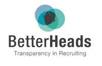 BetterHeads schließt durch seine Positionierung im Executive Search  die bestehende Lücke der Online-Portale
