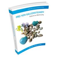 Bucherscheinung: Frei von Gallensteinen: Natürliche Befreiung