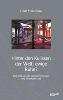 """Hedi Meierhans, """"Hinter den Kulissen der Welt, ewige Ruhe?"""""""