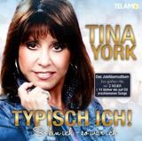 Tina York - Typisch Ich! So bin ich - so war ich