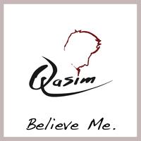 """""""BELIEVE ME""""  Die zweite Single des deutsch-britischen Künstlers Qasim (VÖ 25.04.)"""