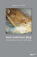 Heinz Esp. Kindl, Vom endlichen Weg