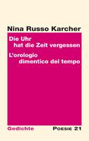 """Neuerscheinung: Gedichtband """"Die Uhr hat die Zeit vergessen"""" von Nina Russo Karcher über den Alltag im Altenheim"""