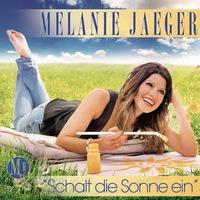Melanie Jaeger - Schalt die Sonne ein