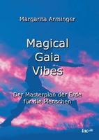Margarita Arminger, Magica Gaia Vibes