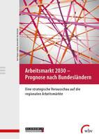 Arbeitsmarkt 2030: Prognosen für Betriebe und regionale Arbeitsmärkte kostenlos auf wbv Open Access