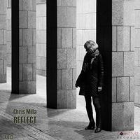 """Reflect"" - neue EP von Chris Milla - Comstylz 013"