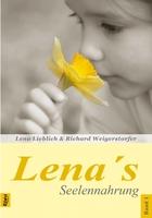 Buch: Lena´s Seelennahrung von Lena Lieblich & Richard Weigerstorfer, Bd. 1