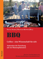 Freiburger Wissenschaftler untersuchen die Faszination des Grillens