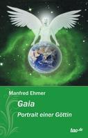 Manfred Ehmer, Gaia - Portrait einer Göttin