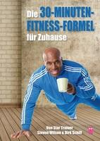 """Das Buch """"Die 30-Minuten-Fitness-Formel für Zuhause"""" von Star Trainer Steven Wilson und Dirk Schiff erscheint"""