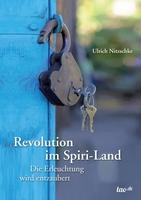 Ulrich Nitzschke, Revolution im Spiri-Land